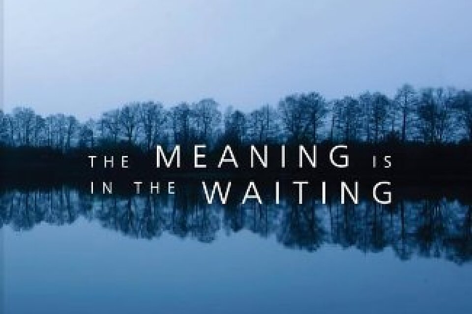 /images/r/the-meaning-is-in-the-waiting/c960x640g0-130-325-347/the-meaning-is-in-the-waiting.jpg
